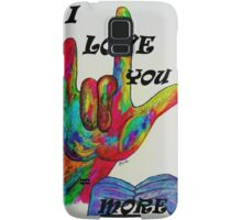 I LOVE YOU MORE - American Sign Language Samsung Galaxy Case/Skin