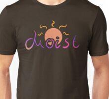 Moist Unisex T-Shirt