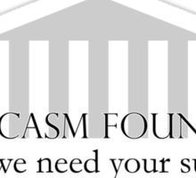 Sarcasm Foundation Sticker