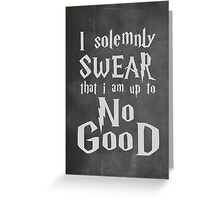 I Solemnly Swear... Harry Potter Marauders Quote Greeting Card