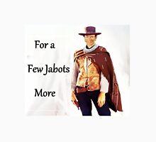 For a Few Jabots More Unisex T-Shirt