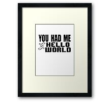 Hello, World! Framed Print
