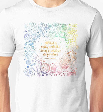 What we do for others Unisex T-Shirt