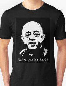 We're coming back! T-Shirt