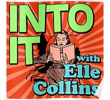 Into It with Elle Collins Poster