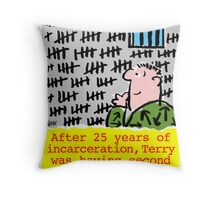 25 years jail. Throw Pillow