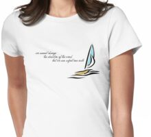 we cannot change the direction of the wind, but we can adjust our sails T-Shirt