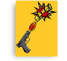 Guns go BANG! Canvas Print