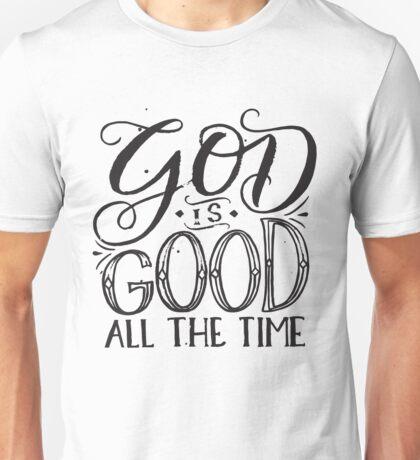 God is Good All The Time - Christian Faith Saying Unisex T-Shirt