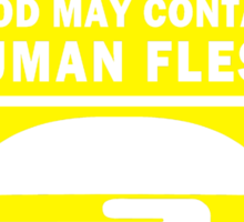 Food May Contain Human Flesh Sticker