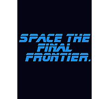 Space The Final Frontier - Star Trek Quote - T-Shirt Photographic Print