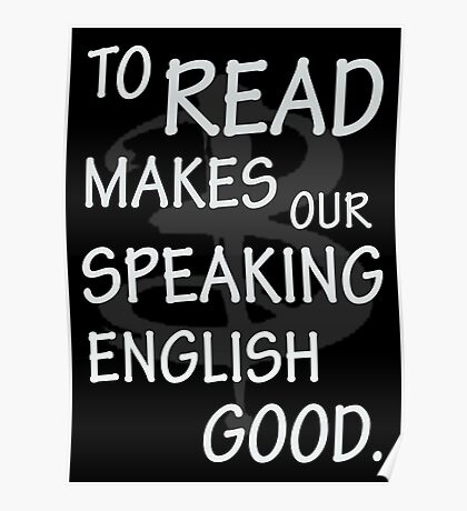 To read makes our speaking english good Poster