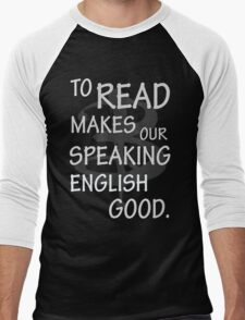 To read makes our speaking english good Men's Baseball ¾ T-Shirt