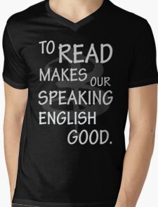 To read makes our speaking english good Mens V-Neck T-Shirt
