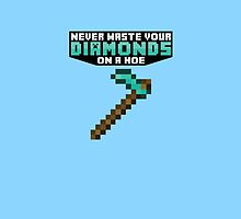 Never Waste Your Diamonds On a Hoe - Minecraft by janeemanoo