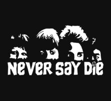 Never say die by CarloJ1956