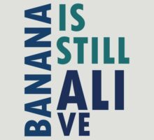 Banana is still alive by oPac