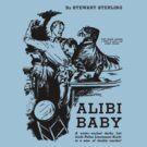Stewart Sterling - Alibi Baby by perilpress