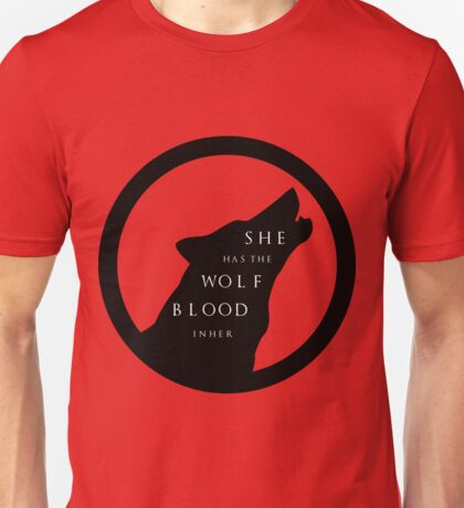 She Has The Wolf Blood Unisex T-Shirt