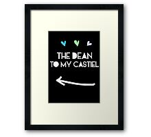 The Dean to my Castiel Framed Print