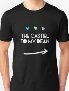 The Castiel to my Dean Winchester Unisex T-Shirt