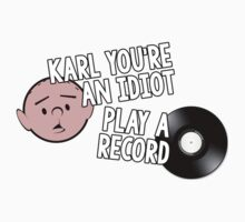 Karl Pilkington - You're An Idiot, Play a Record by Bellwood72