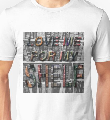 Love Me For My Shelf Unisex T-Shirt