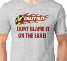 Don't Blame It On the Lane  Unisex T-Shirt