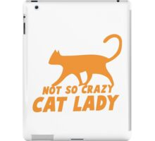 Not so CRAZY cat lady! iPad Case/Skin