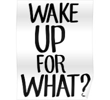 Wake up for what? Poster
