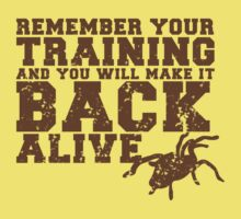 Remember your training and you will make it back alive Kids Clothes