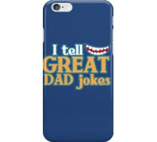 I tell great DAD Jokes! with funny smile iPhone Case/Skin