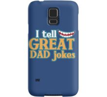 I tell great DAD Jokes! with funny smile Samsung Galaxy Case/Skin