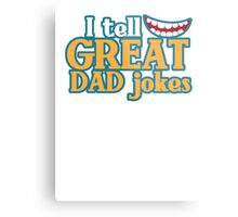 I tell great DAD Jokes! with funny smile Metal Print