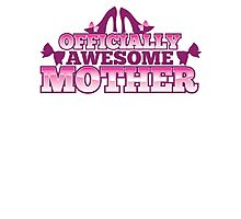 Officially AWESOME Mother! with cute shoes and bows Photographic Print
