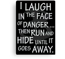 I laugh in the face of danger Canvas Print