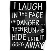 I laugh in the face of danger Poster