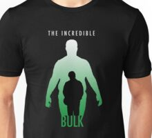 The Incredible Bulk Unisex T-Shirt