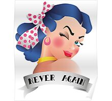 Never Again Pin-up Poster