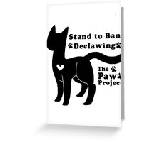 Stand to Ban Declawing - The Paw Project Greeting Card