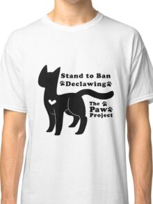 Stand to Ban Declawing - The Paw Project Classic T-Shirt