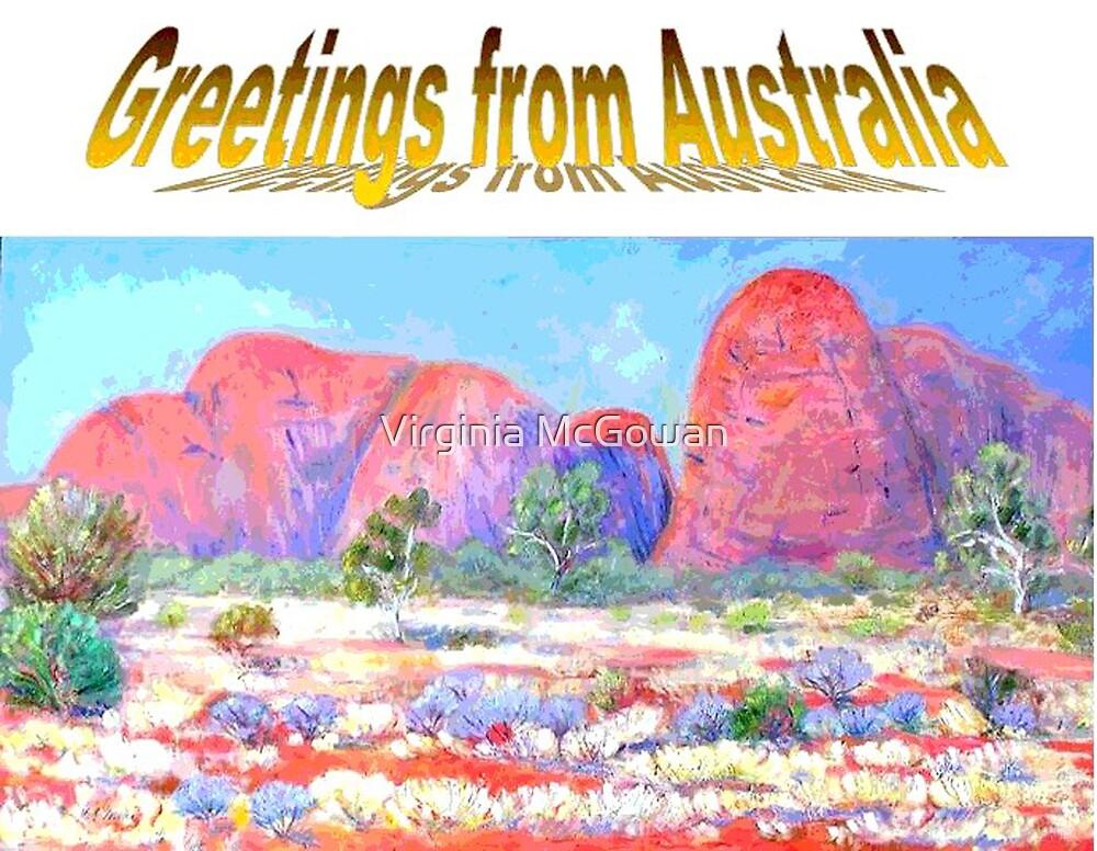Greeting from Australia Katatjuta by Virginia McGowan