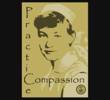 Practice Compassion T by Toradellin