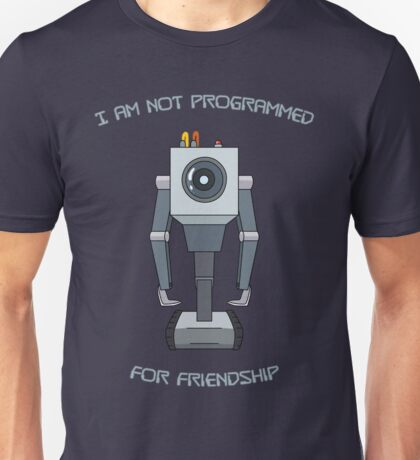 Rick and Morty – I Am Not Programmed for Friendship Unisex T-Shirt