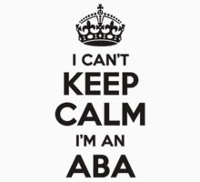 I cant keep calm Im an ABA by icant
