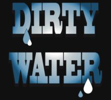 I dont want your dirty water by lordcamelot