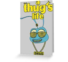 A Thug's Life Greeting Card