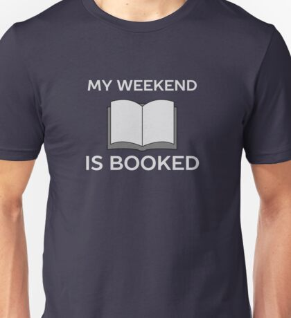 Weekend Booked Funny Introvert  Unisex T-Shirt