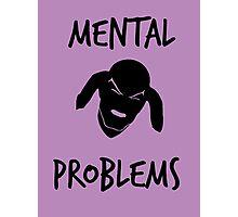 Mental Problems Photographic Print