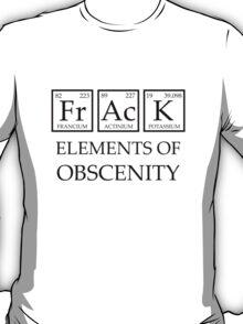 Frack-Elements of Obscentity T-Shirt